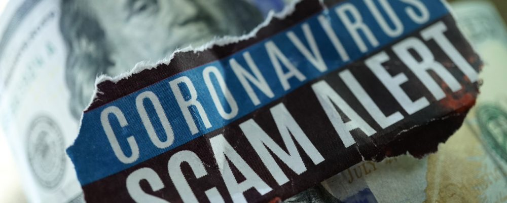 COVID-19 and Current Financial Scams: What to Watch Out For